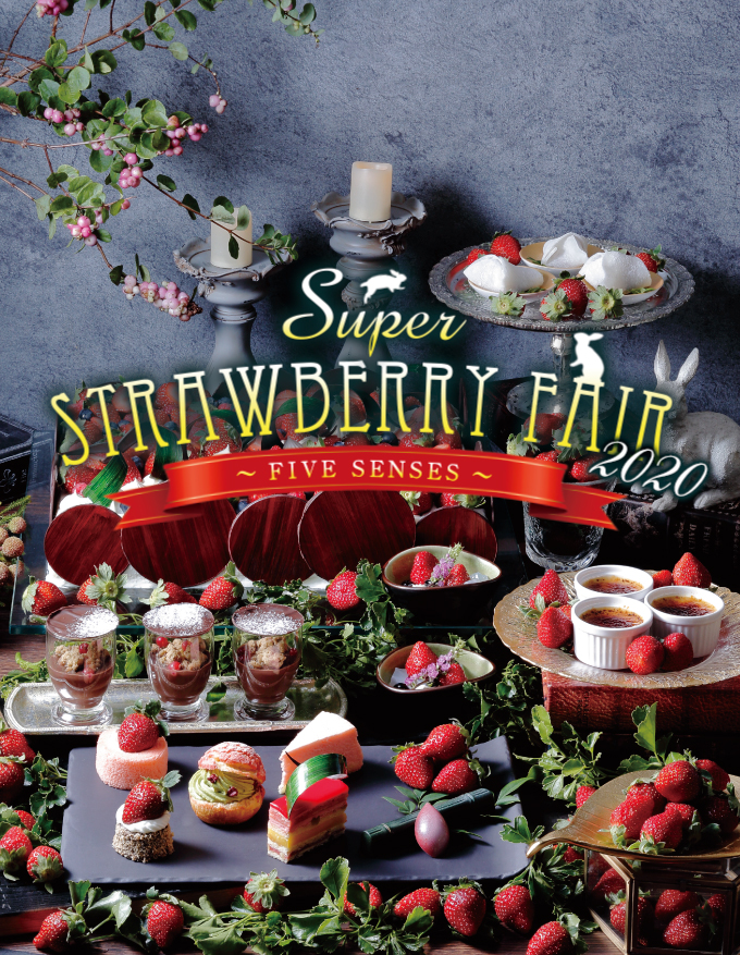 SUPER STRAWBERRY FAIR 2020 ~ Five senses ~